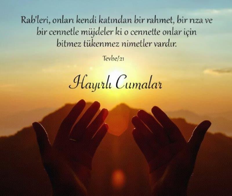 <p>Cuma, İslâm dininde çok önemli kabul edilen haftalık toplu ibadet günüdür. Haftanın en hayıtlı günü olarak kabul edilen Cuma gününde Müslümanlar sevdiklerine, eşlerine, dostlarına ve arkadaşalarına resimli ve Ayetli cuma mesajları gönderiyorlar. Bu özel günde cuma namazı kılmak, dua etmek ve sevdiklerine cuma mesajı atarak güzel dileklerde bulunmak önemlidir. İşte Resimli ve Ayetli cuma mesajları</p>