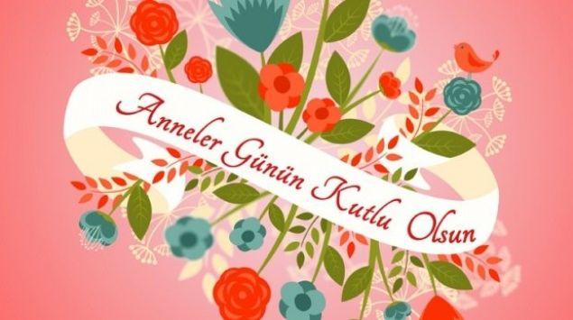 Anneler Günü'ne özel mesajlar