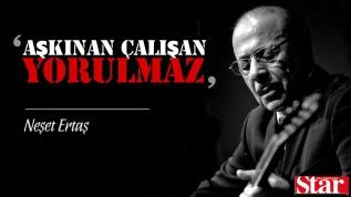 Halk Ozanı Neşet Ertaş'ın unutulmayan sözleri!